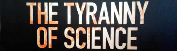 Feyerabend sur la Tyranie de la Science