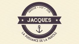Jacques: la puissance de la parole