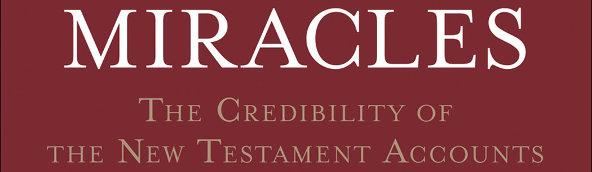 Miracles - la crédibilité des récits du nouveau testament