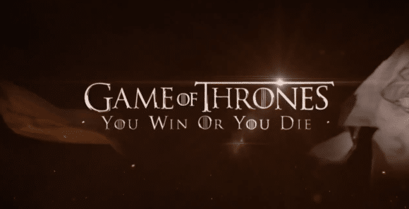 Game of Throne: you win or you die